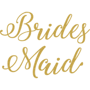 BRIDESMAID GOLD GLITTER SCRIPT
