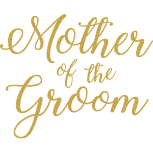 MOTHER OF GROOM GOLD GLITTER SCRIPT