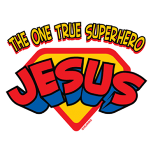 ONE TRUE SUPERHERO JESUS