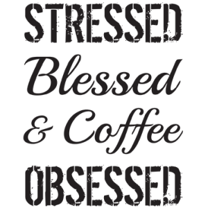 STRESSED BLESSED & COFFEE OBSESSED-BLACK
