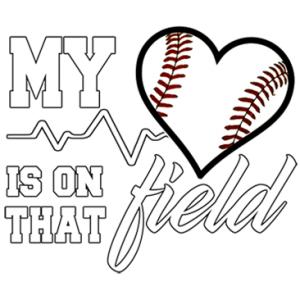 HEART ON THAT FIELD-BASEBALL