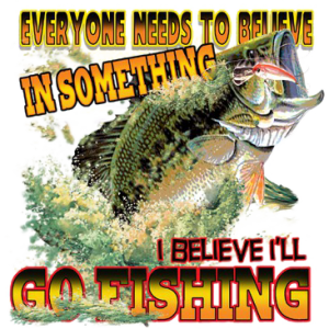 BELIEVE IN FISHING ~ BASS