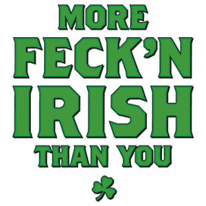 MORE IRISH THAN YOU