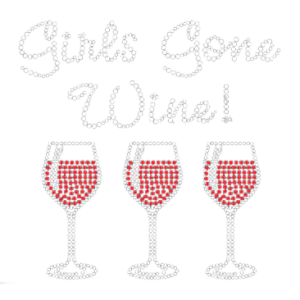 GIRLS GONE WINE RHINESTONE