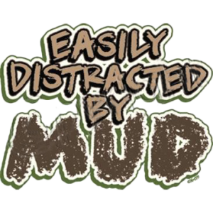 EASILY DISTRACTED MUD