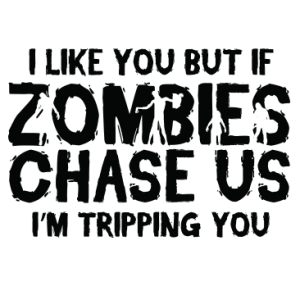 ZOMBIES CHASE US - BLACK