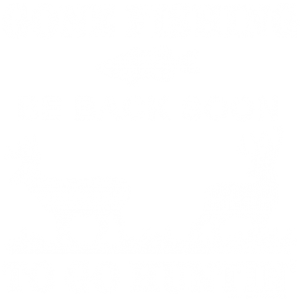 BE BACK SOON TO GO HUNTING
