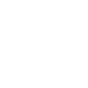 MY OTHER CAR IS A GOLF CART