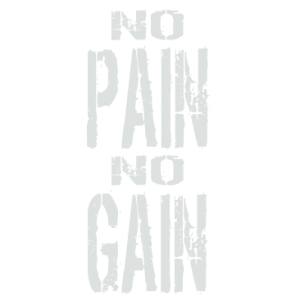 NO PAIN NO GAIN WHITE