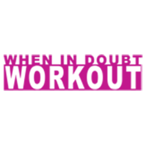 WHEN IN DOUBT WORKOUT NEON