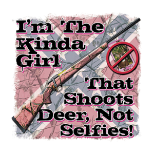 SHOOT DEER NOT SELFIES GIRL