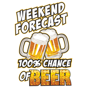 WEEKEND FORECAST BEER
