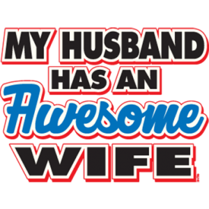HUSBAND HAS AN AWESOME WIFE