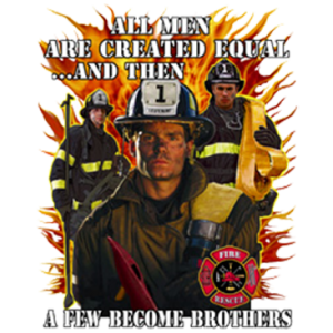 MEN CREATED EQUAL~FIREFIGHTERS