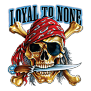LOYAL TO NONE (Y)