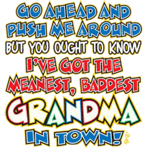PUSH ME AROUND~GRANDMA