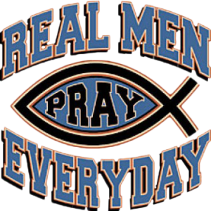 REAL MEN PRAY CHRISTIAN