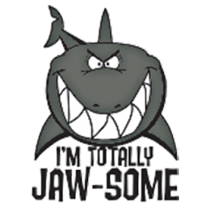'M TOTALLY JAW-SOME