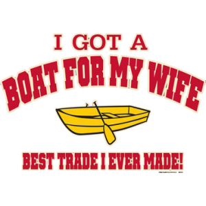 GOT A BOAT FOR MY WIFE
