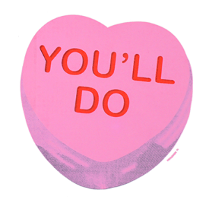 YOU'LL DO PINK HEART CANDY