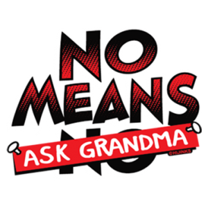 NO MEANS ASK GRANDMA