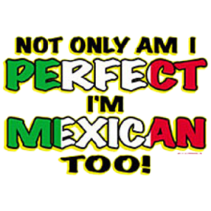 PERFECT/MEXICAN