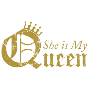 SHE IS MY QUEEN