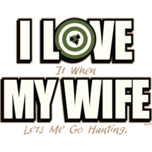 LOVE MY WIFE - HUNTING