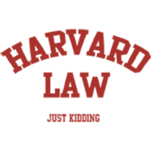 HARVARD LAW-JUST KIDDING