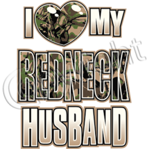 LOVE MY REDNECK HUSBAND