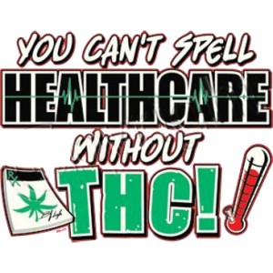 CAN'T SPELL HEALTHCARE WITHOUT THC