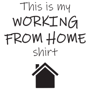 WORK FROM HOME SHIRT