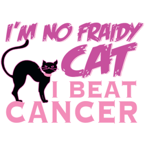 I'M NO FRAIDY CAT BEAT CANCER
