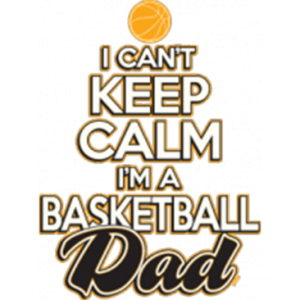 CAN'T KEEP CALM-BASKETBALL DAD