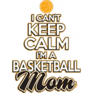 CAN'T KEEP CALM-BASKETBALL MOM