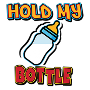 HOLD MY BOTTLE